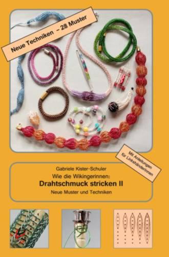 Wie die Wikingerinnen: Drahtschmuck stricken II -für Rechts- und ...